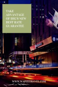 Take advantage of IHG's new Best Rate Guarantee - Wapiti Travel