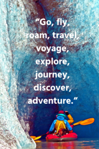 Adventure sayings