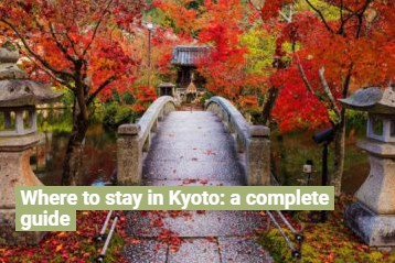 Where to stay in Kyoto, a complete guide
