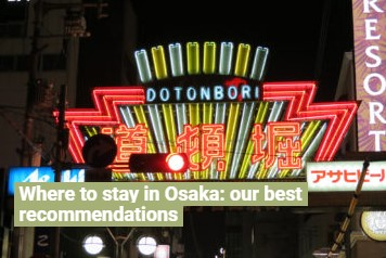Where to stay in Osaka=